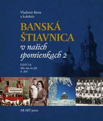Bárta a kolektív Vladimír: Banská Štiavnica v našich spomienkach 2