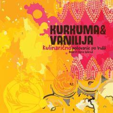 Beba Splichal in Hana Splichal: Kurkuma in vanilija - Kulinarično potovanje po Indiji