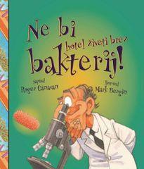 Roger Canavan: Ne bi hotel živeti brez brez bakterij!