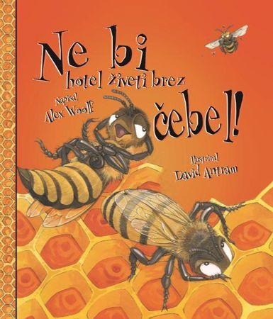 Alex Woolf: Ne bi hotel živeti brez čebel!