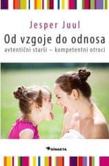 Jesper Juul: Od vzgoje do odnosa: avtentični starši - kompetentni otroci