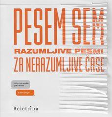 Aleš Šteger, Igor Saksida: Pesem sem: Razumljive pesmi za nerazumljive čase
