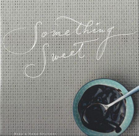 Beba in Hana Splichal: Something sweet