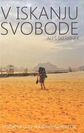 Aleš Škerbinek: V iskanju svobode (potopis)