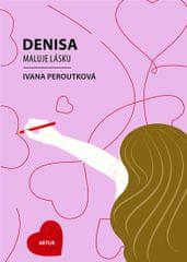 Peroutková Ivana: Denisa maluje lásku