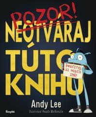 Lee Andy: Neotváraj túto knihu