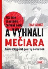 Šimko Ivan: Ako sme si nasadili červené nosy a vyhnali Mečiara