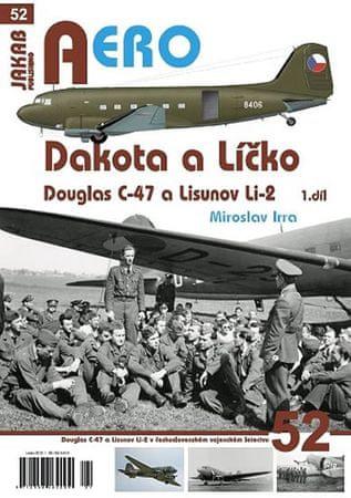 Irra Miroslav: Dakota a Líčko - Douglas C-47 a Lisunov Li-2 - 1. díl