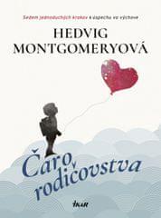 Montgomeryová Hedvig: Čaro rodičovstva