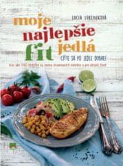 Súkeníková Lucia: Moje najlepšie FIT jedlá - Viac ako 140 receptov na zmenu stravovacích návykov a z