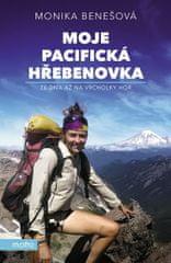 Benešová Monika: Moje Pacifická hřebenovka - Ze dna až na vrcholky hor