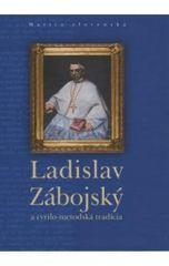 autor neuvedený: Ladislav Zábojský a cyrilo-metodská tradícia