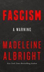 Albrightová Madeleine: Fascism : A Warning