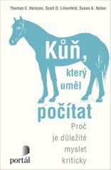 Heinzen Thomas E., Nolan Susan A., Lilie: Kůň, který uměl počítat - Proč je důležité myslet kriticky