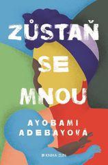 Adebayo Ayobami: Zůstaň se mnou