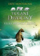 Hunterová Erin: Volání divočiny 2 - Velké Medvědí jezero