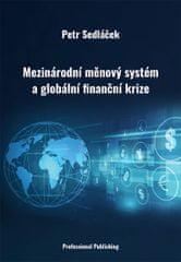 Sedláček Petr: Mezinárodní měnový systém a globální finanční krize