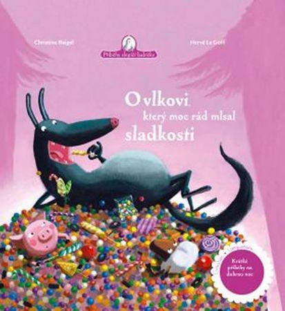 Beigel Christine: O vlkovi, který moc rád mlsal sladkosti