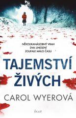 Wyerová Carol: Tajemství živých