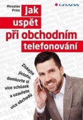Princ Miroslav: Jak uspět při obchodním telefonování - Získejte jistotu, domluvte si více schůzek a