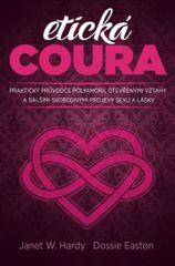 Hardy Janet W., Easton Dossie,: Etická coura-Praktický průvodce polyamorií, otevřenými vztahy a dalš