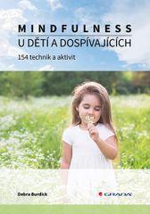 Burdick Debra: Mindfulness u dětí a dospívajících - 154 technik a aktivit