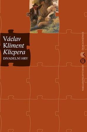 Klicpera Václav Kliment: Divadelní hry