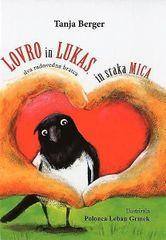 Tanija Berger: Lovro in Lukas, dva radovedna bratca in sraka Mica