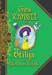 Chris Riddell: Otilija in škrlatni lisjak