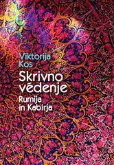 Viktorija Kos: Skrivno védenje Rumija in Kabirja
