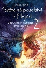 Klemm Pavlína: Světelná poselství z Plejád 2 - Znovunapojení na původní kosmickou sílu