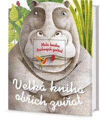 Banfi , Cristina Peraboni Cristina: Velká kniha obřích zvířat / Malá kniha drobných zvířat