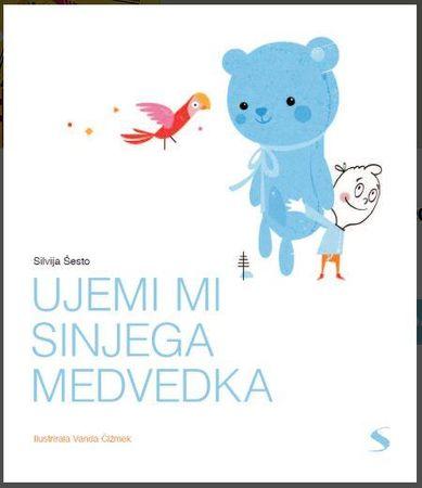 Silvija Šesto: Ujemi mi sinjega medvedka