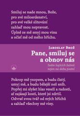 Brož Jaroslav: Pane, smiluj se a obnov nás - Sedm kajících žalmů nejen na dobu postní