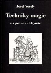Veselý Josef: Techniky magie na pozadí alchymie