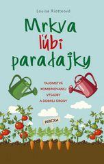Riotteová Louise: Mrkva ľúbi paradajky, 2. vydanie
