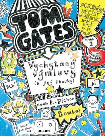 Pichon Liz: Tom Gates 2 - Vychytaný výmluvy (a jiný libovky)