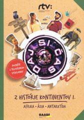 Bohunická,Roman Humaj Jana: Daj si čas III. – Z histórie kontinentov I. (Afrika, Ázia, Antarktída)