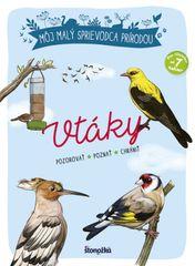 Luchesi, Maud Bihanová Michel: Môj malý sprievodca prírodou: Vtáky