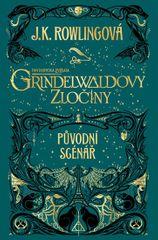 Rowlingová Joanne Kathleen: Fantastická zvířata: Grindelwaldovy zločiny - původní scénář