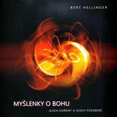 Hellinger Bert: Myšlenky o Bohu - jejich kořeny a jejich působení