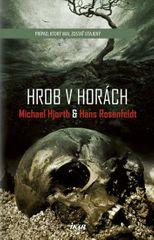 Hjorth Michael, Rosenfeldt Hans,: Hrob v horách