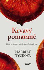Tyceová Harriet: Krvavý pomaranč