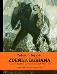 Burian Zdeněk: Dobrodružný svět Zdeňka Buriana