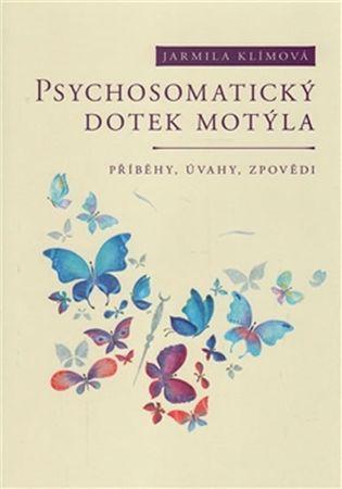 Klímová Jarmila: Psychosomatický dotek motýla - Příběhy, úvahy, zpovědi