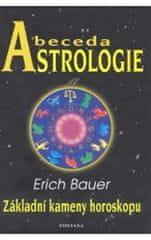 Bauer Erich: Abeceda astrologie - Základní kameny horoskopu