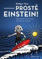 Vaas Rüdiger: Prostě Einstein! - Geniální myšlenky vtipně a jasně