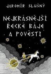Slušný Jaromír: Nejkrásnější řecké báje a pověsti
