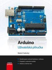 Selecký Matúš: Arduino - Uživatelská příručka