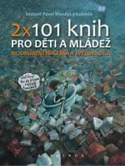 Mandys Pavel: 2 x 101 knih pro děti a mládež - Nejoblíbenější česká a světová díla